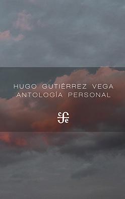 """Antología personal"", de Hugo Gutiérrez Vega"