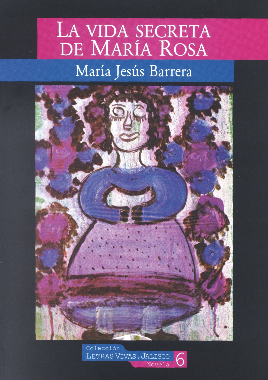 """""""La vida secreta de María Rosa"""", de María Jesús Barrera"""