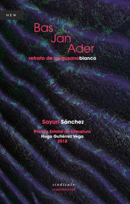 """""""Bas Jan Ader. Retrato de un Gusano Blanco"""", libro de poemas de Sayuri Sánchez"""